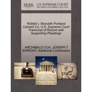 Riddell V. Monolith Portland Cement Co. U.S. Supreme Court Transcript of Record with Supporting Pleadings