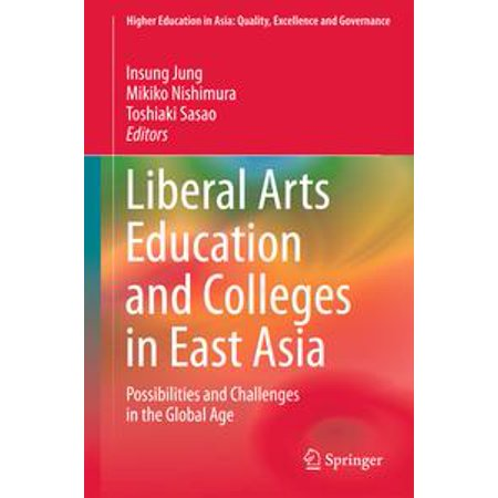Liberal Arts Education and Colleges in East Asia -