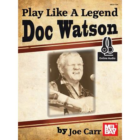 Play Like a Legend : Doc Watson
