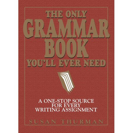 The Only Grammar Book You'll Ever Need : A One-Stop Source for Every Writing - Endometriosis Source Book