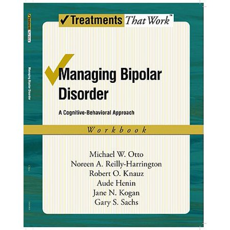 Managing Bipolar Disorder : A Cognitive-Behavioral Approach (Bipolar Disorder A Family Focused Treatment Approach)