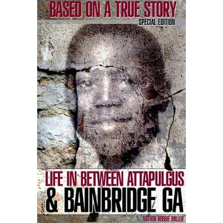 Life In Between Attapulgus Bainbridge Ga