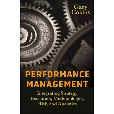 Performance Management  Integrating Strategy Execution  Methodologies  Risk  And Analytics