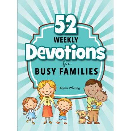 - 52 Weekly Devotions for Busy Families