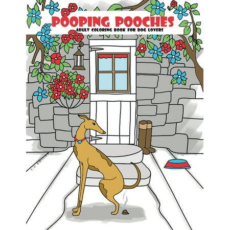 Funny White Elephant Gifts: Pooping Pooches: Adult Coloring Book For Dog Lovers (Paperback) No Dog Pooping
