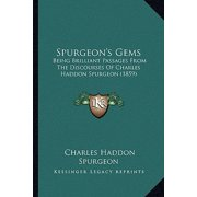 Spurgeon's Gems : Being Brilliant Passages from the Discourses of Charles Haddon Spurgeon (1859)