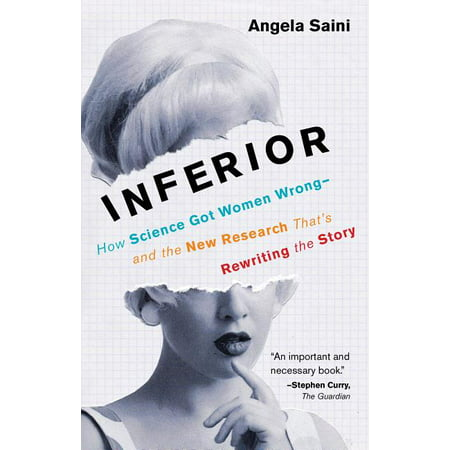 Inferior : How Science Got Women Wrong-And the New Research That's Rewriting the Story (Paperback)