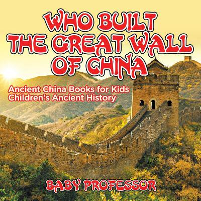 Who Built the Great Wall of China? Ancient China Books for Kids Children's Ancient - Ancient Chinese Paper