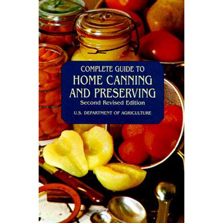 Complete Guide to Home Canning and Preserving (Complete Home Guide)