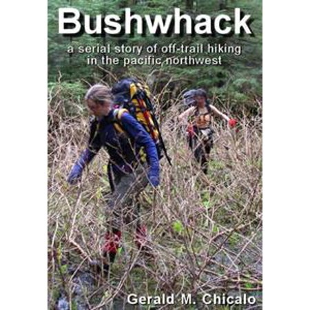 Pacific Northwest Oysters (Bushwhack: A Serial Story of Off-Trail Hiking & Camping in the Pacific Northwest Wilderness -)