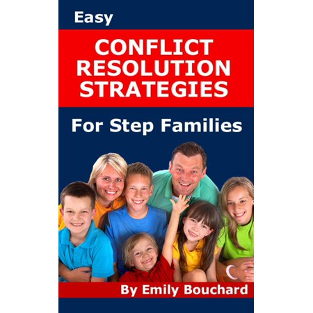 Easy Conflict Resolution Strategies for Step Families -