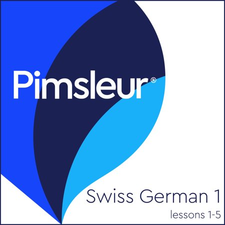 Pimsleur Swiss German Level 1 Lessons 1-5 - Audiobook ()