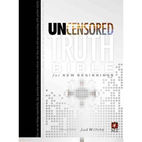 Uncensored Truth Bible for New Beginnings: New Living Translation