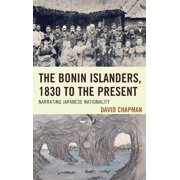 Bonin Islanders, 1830 to the Present : Narrating Japanese Nationality