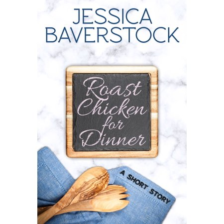 Roast Chicken for Dinner - eBook (Halloween Dinner Ideas Chicken)