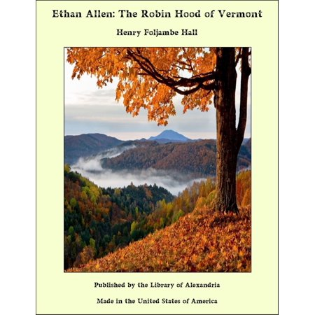 Ethan Allen: The Robin Hood of Vermont - eBook
