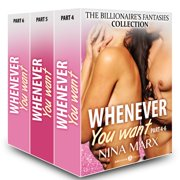 Whenever You Want (The Billionaire's Fantasies collection, parts 4-6) - 4--6 - eBook