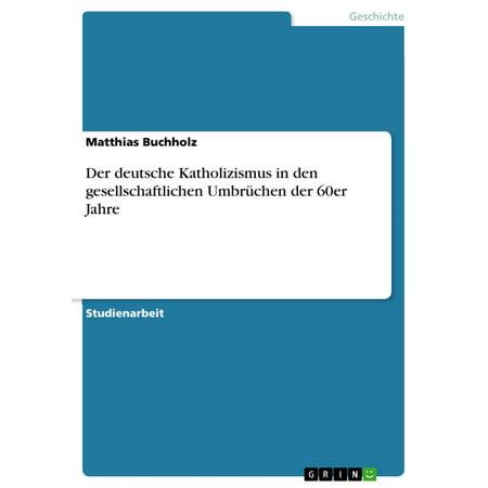Der deutsche Katholizismus in den gesellschaftlichen Umbrüchen der 60er Jahre - eBook (60er Jahre Stil, Brille)
