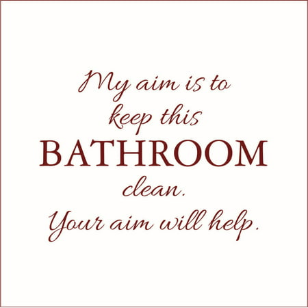 My Aim Is To Keep This Bathroom Clean Vinyl Decal Small Dark Red