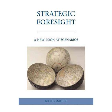 Strategic Foresight  A New Look At Scenarios