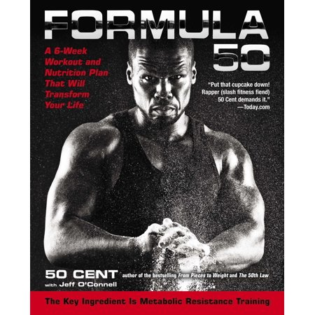 Formula 50 : A 6-Week Workout and Nutrition Plan That Will Transform Your