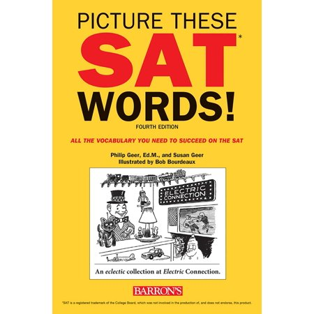 Picture These SAT Words! : All The Vocabulary You Need to Succeed on the