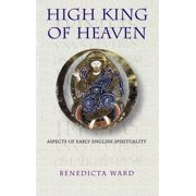 High King Of Heaven : Aspects of Early English Spirituality