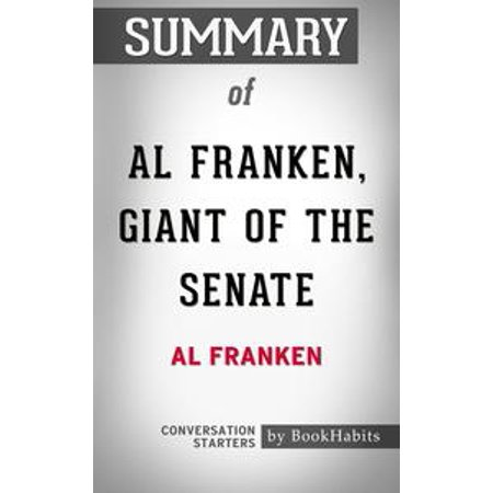Summary of Al Franken, Giant of the Senate by Al Franken | Conversation Starters -