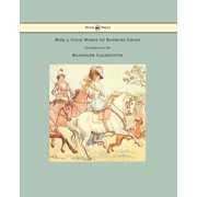 Ride a Cock Horse to Banbury Cross - Illustrated by Randolph Caldecott - eBook