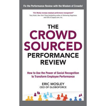 The Crowdsourced Performance Review: How to Use the Power of Social Recognition to Transform Employee Performance - eBook