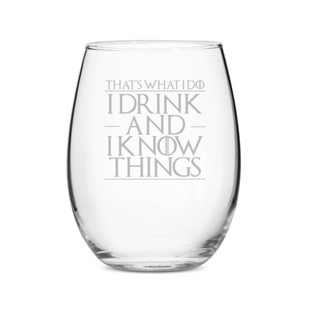 That's What I Do I Drink and I Know Things Stemless 15 oz Wine Glass](Stemless Wine Glasses Bulk)