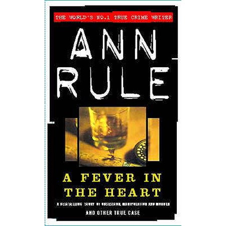 A Fever In The Heart (True Crime Files) -