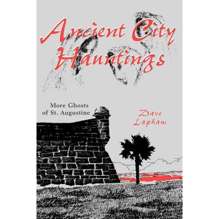 Ancient City Hauntings : More Ghosts of St.