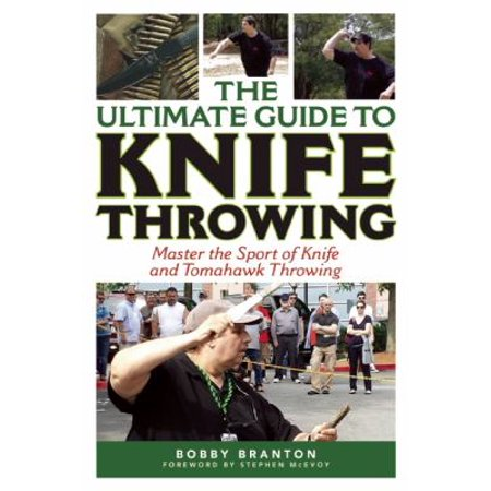 The Ultimate Guide To Knife Throwing  Master The Sport Of Knife And Tomahawk Throwing