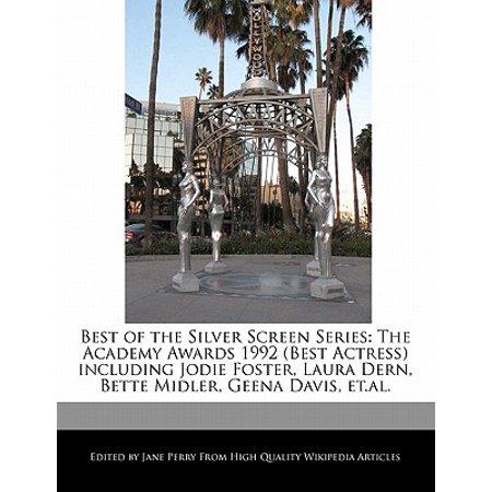 - Best of the Silver Screen Series : The Academy Awards 1992 (Best Actress) Including Jodie Foster, Laura Dern, Bette Midler, Geena Davis, Et.Al.