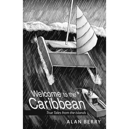 Welcome to the Caribbean: True Tales from the Islands
