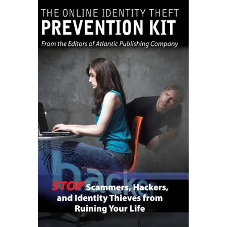 The Online Identity Theft Prevention Kit: Stop Scammers, Hackers, and Identity Thieves from Ruining Your Life - eBook (Theft Kit)