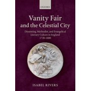 Vanity Fair and the Celestial City : Dissenting, Methodist, and Evangelical Literary Culture in England 1720-1800