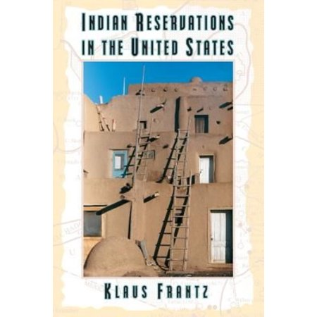 Indian Reservations In The United States   Territory  Sovereignty  And Socioeconomic Change