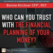 Who Can You Trust with the Financial Planning of Your Money? - eBook