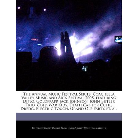 The Annual Music Festival Series : Coachella Valley Music and Arts Festival 2008, Featuring Diplo, Goldfrapp, Jack Johnson, John Butler Trio, Cold War Kids, Death Cab for Cutie, Dredg, Electric Touch, Grand OLE Party, Et. (Jack Johnson Best Of Kokua Festival)