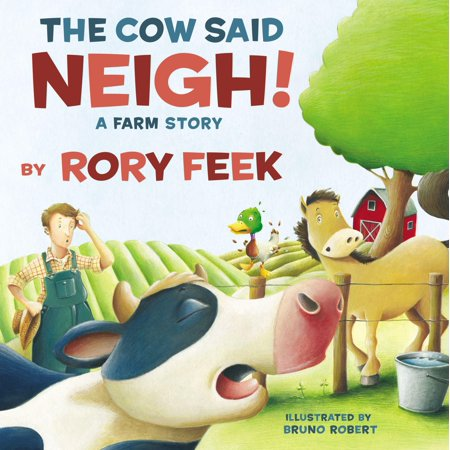 The Cow Said Neigh! (Picture Book): A Farm Story (Hardcover)