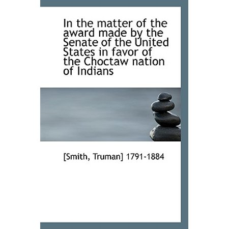 In the Matter of the Award Made by the Senate of the United States in Favor of the Choctaw Nation of