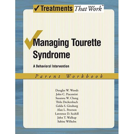 Managing Tourette Syndrome : A Behavioral Intervention Workbook, Parent (Non Pharmacological Interventions For Behavioral Symptoms Of Dementia)