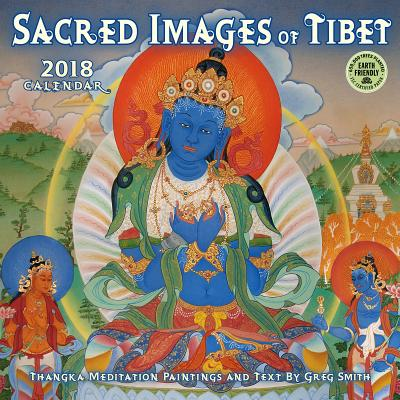 Sacred Images of Tibet 2018 Wall Calendar : Thangka Meditation Paintings and Text by Greg Smith