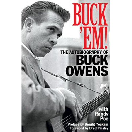 Buck Em : The Autobiography of Buck Owens (Buck Owens The Best Of Buck Owens)