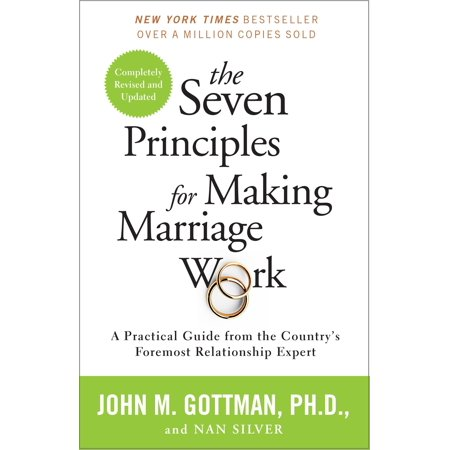- The Seven Principles for Making Marriage Work : A Practical Guide from the Country's Foremost Relationship Expert