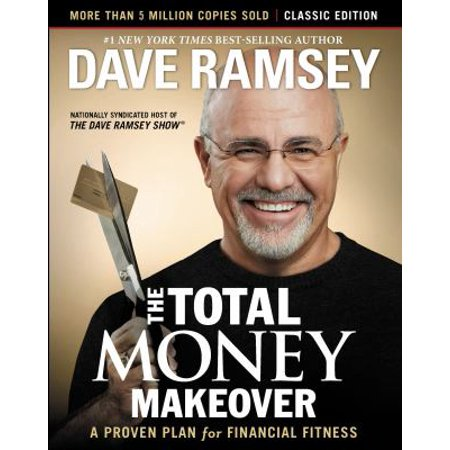 The Total Money Makeover  A Proven Plan For Financial Fitness  Classic Edition
