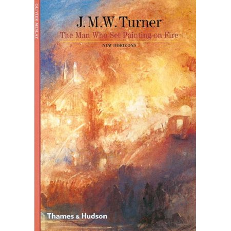 J.M.W. Turner : The Man Who Set Painting on Fire. Olivier