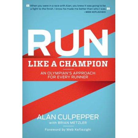 Run Like a Champion : An Olympian